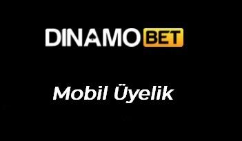 Dinamobet Mobil Üyelik