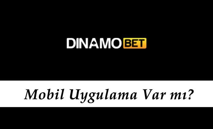 Dinamobet Mobil Uygulama Var mı?