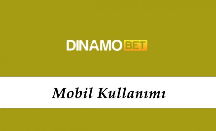 Dinamobet Mobil Kullanımı
